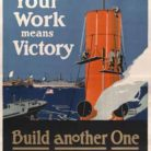 Fred. J. Hoertz, Your work means victory: Build another one