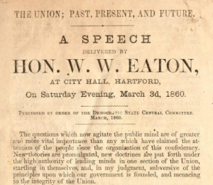 The Union, Past, Present, and Future a Speech Delivered at City Hall, Hartford, on Saturday Evening, March 3d, 1860 by William W. Eaton