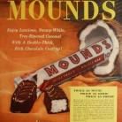 Mounds candy bar advertisement, ca. 1940s, Peter Paul, Inc., Naugatuck