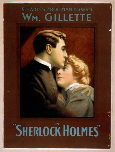 "Poster: Charles Frohman presents William Gillette in ""Sherlock Holmes,"" 1900 - Library of Congress, Prints and Photographs Division"