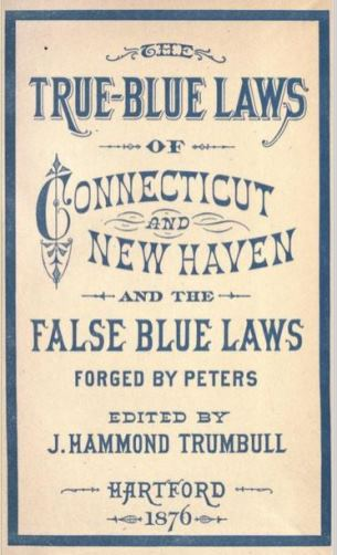 The title page from James Hammond Trumbull's book The True-Blue Laws of Connecticut and New Haven...