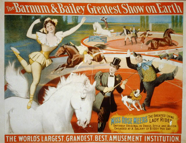 The Barnum & Bailey Greatest Show on Earth. Miss Rose Meers, the Greatest living lady rider